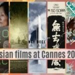 7 of The Finest Asian Films at the Cannes Lineup